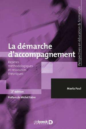 La démarche d'accompagnement : repères méthodologiques et ressources théoriques