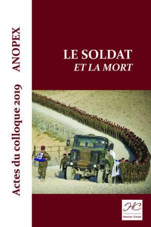 Le soldat et la mort : actes du colloque 2019