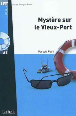 Mystère sur le Vieux-Port