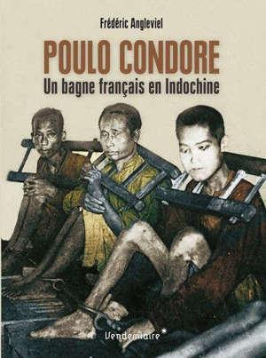 Poulo Condore : un bagne français en Indochine