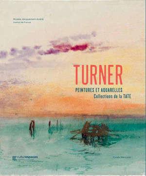 Turner : peintures et aquarelles de la Tate : exposition, Paris, Musée Jacquemart-André, du 13 mars au 20 juillet 2020