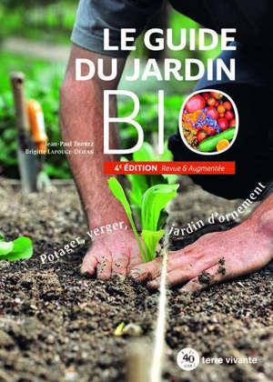 Le guide du jardin bio : potager, verger, jardin d'ornement