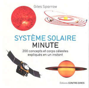 Système solaire minute : 200 concepts et corps célestes expliqués en un instant