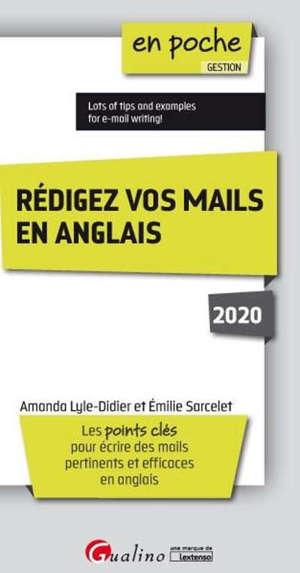 Rédigez vos mails en anglais : les points clés pour écrire des mails pertinents et efficaces en anglais : 2020