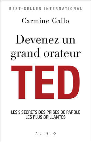 Devenez un grand orateur TED : savoir communiquer efficacement ses idées