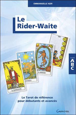 Le Rider-Waite : le tarot de référence pour débutants et avancés