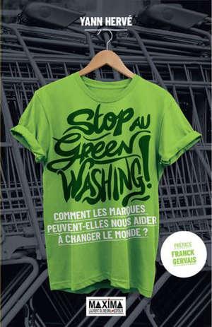Stop au green washing ! : comment les marques peuvent-elles nous aider à changer le monde ?