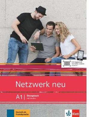 Netzwerk neu A1 : Ubungsbuch mit Audios : Deutsch als Fremdsprache