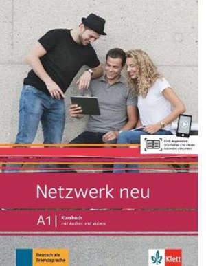 Netzwerk neu A1 : Kursbuch, mit Audios und Videos : Deutsch als Fremdsprache
