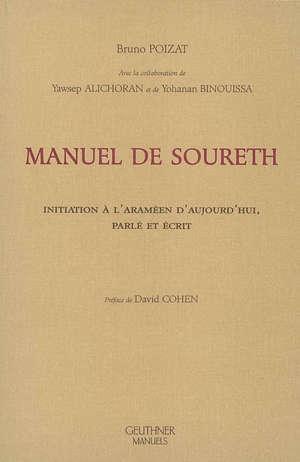 Manuel de soureth : initiation à l'araméen d'aujourd'hui, parlé et écrit