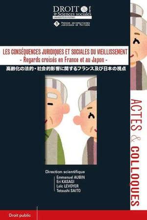 Les conséquences juridiques et sociales du vieillissement : regards croisés en France et au Japon