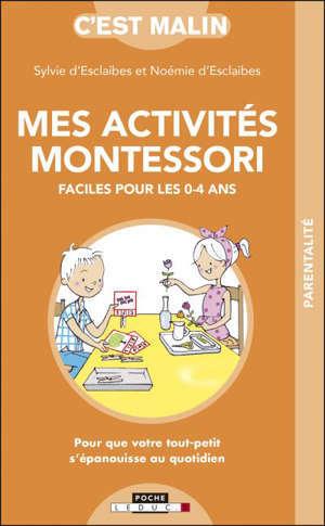 Mes activités Montessori faciles pour les 0-4 ans : pour que votre tout-petit s'épanouisse au quotidien