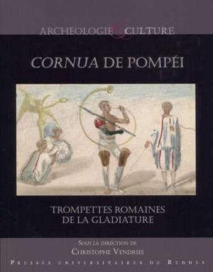 Cornua de Pompéi : trompettes romaines de la gladiature