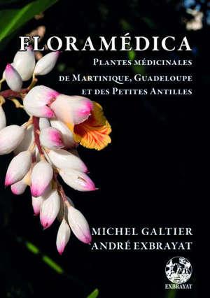 Floramédica : plantes médicinales de Martinique, Guadeloupe et des Petites Antilles