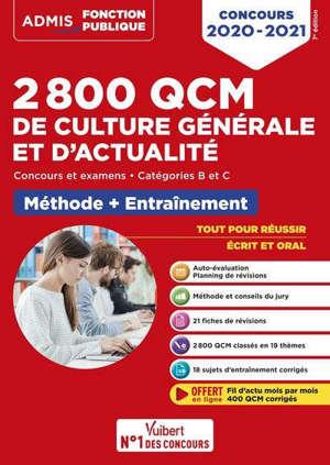 2.800 QCM de culture générale et d'actualité : concours et examens, catégories B et C : méthode + entraînement, concours 2020-2021