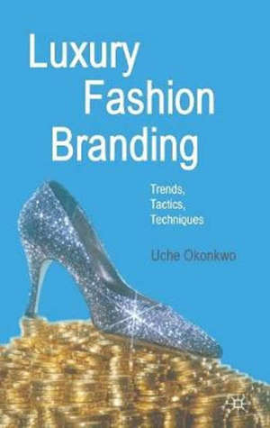 LUXURY FASHION BRANDING: TRENDS, TACTICS, TECHNIQUES -