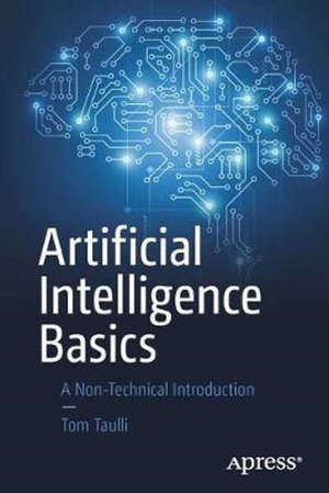 Artificial Intelligence Basics: A Non-Technical Introduction - 1st ed.