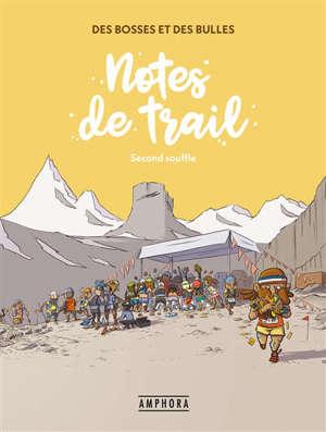 Des bosses et des bulles, Notes de trail. Volume 2, Second souffle