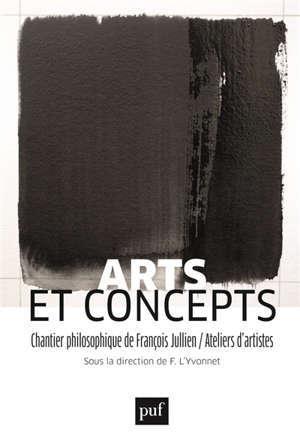 Art et concepts : chantier philosophique de François Jullien-ateliers d'artistes
