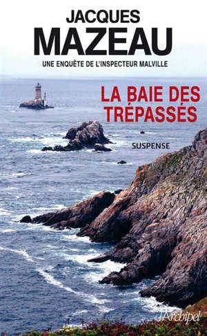 La baie des trépassés : une enquête de l'inspecteur Malville