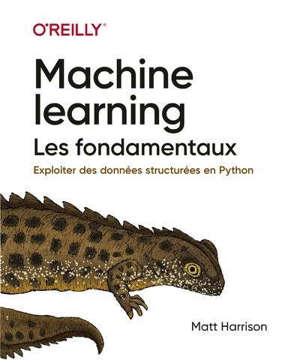 Machine learning : les fondamentaux : exploiter des données structurées en Python