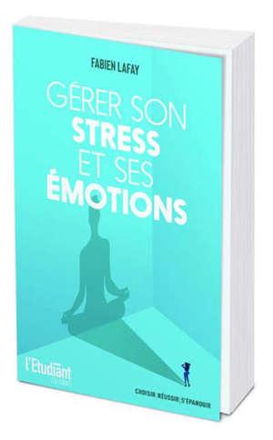 Gérer son stress et ses émotions