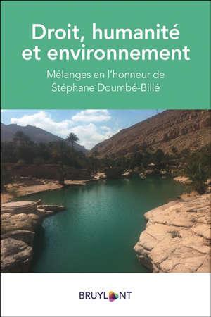 Droit, humanité et environnement : mélanges Stéphane Doumbé-Billé