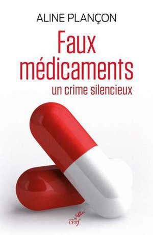 Faux médicaments : un crime silencieux