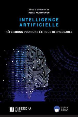 Intelligence artificielle : réflexions pour une éthique responsable