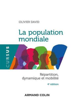 La population mondiale : répartition, dynamique et mobilité
