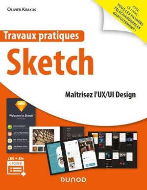 Travaux pratiques Sketch : maîtrisez l'UX-UI Design
