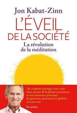 L'éveil de la société : la révolution de la méditation
