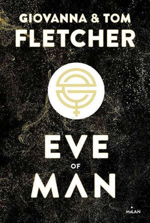 Eve of man. Volume 1