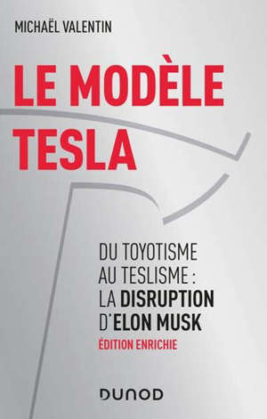 Le modèle Tesla : du toyotisme au teslisme : la disruption d'Elon Musk