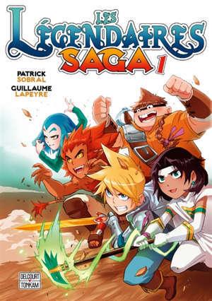 Les Légendaires : saga. Volume 1