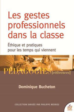 Les gestes professionnels dans la classe : éthique et pratiques pour les temps qui viennent
