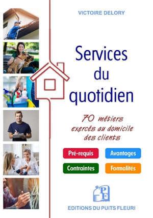 Les services du quotidien : 70 métiers exercés au domicile des clients
