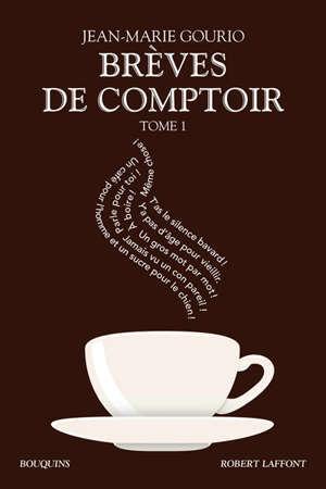 Brèves de comptoir : édition intégrale. Volume 1