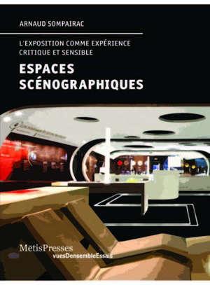Espaces scénographiques : l'exposition comme expérience critique et sensible