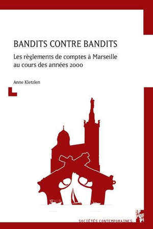 Bandits contre bandits : les règlements de comptes à Marseille au cours des années 2000