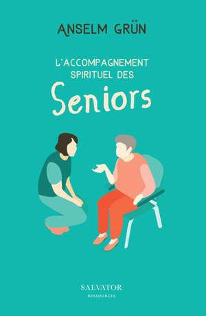 L'accompagnement spirituel des seniors