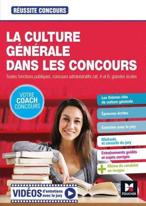 La culture générale dans les concours : toutes fonctions publiques, concours administratifs cat. A et B, grandes écoles