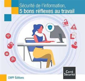 Sécurité de l'information : 5 bons réflexes au travail