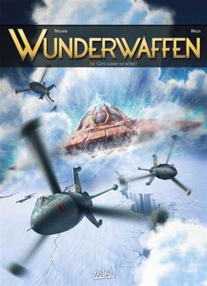 Wunderwaffen. Volume 16, Cette guerre est la nôtre !