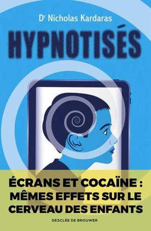 Hypnotisés : les effets des écrans sur le cerveau des enfants