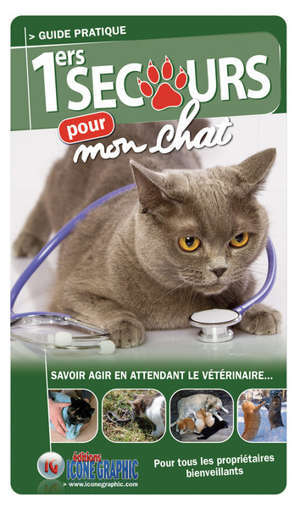 1ers secours pour mon chat : savoir agir en attendant le vétérinaire...
