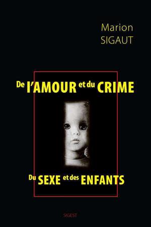 De l'amour et du crime : du sexe et des enfants
