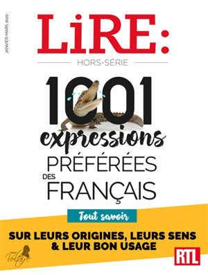 Lire, hors série, 1.001 expressions préférées des Français : tout savoir sur leurs origines, leur sens & leur bon usage