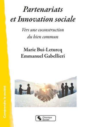 Partenariats et innovation sociale : vers une coconstruction du bien commun