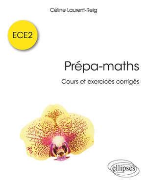 Prépa-maths : cours et exercices corrigés, ECE2